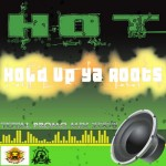 HoT - Hold Up Ya' Roots (Total Promo Mix 2008)