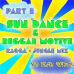 Sun Dance & Reggae Motive Part 2 by Dj.Vlad Cheis