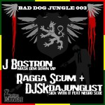 Baddog Jungle 003 - J Bostron / Ragga Scum & SKdaJunglist