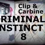 Clip & Carbine - Criminal Instinct 8
