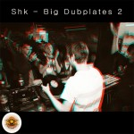 Shk - Big Dubplates 2