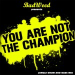 BadWeed - You Are Not The Champion