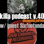 DJ K - Killa Podcast 40 /discussion