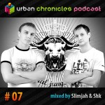 Urban Chronicles Podcast #7 - Slimjah & Shk