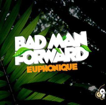 euphonique-badmanforward