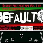Bloody Feet Mixtape Vol. 5 By Default