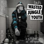 release: Faul - Wasted Jungle Youth EP