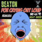 Release: Creepy Cuts: Beaton - For Crying Out Loud