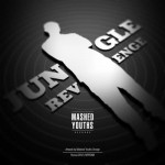release: Mashed Youths Crew presents: Jungle Revenge!