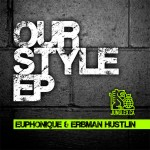 release: Erbman Hustlin, Euphonique - Our Style EP