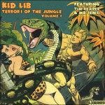 Kid Lib - Terrors Of The Jungle Vol​.​1 Ft. Tim Reaper & Mr Sensi