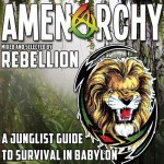 Rebellion: Amenarchy: A Junglist' Guide To Survival In Babylon USA 2013