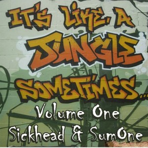 Sickhead & Sumone - Its Like A Jungle Sometimes vol. 1