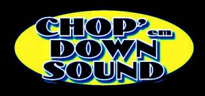 label: Chop'em Down Sound
