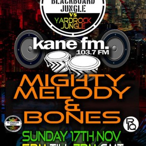 Mighty Melody & BONES - Livemix @ KANE FM