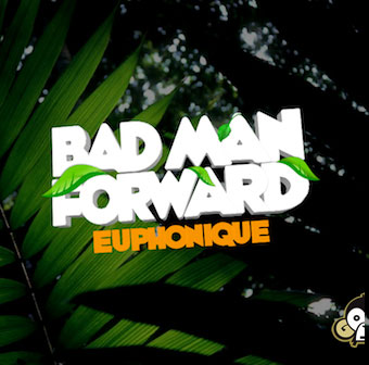 euphonique-badmanforward